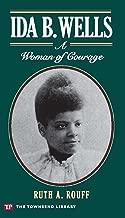 Ida B.Wells: A Woman of Courage