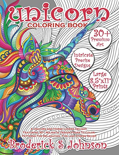Unicorn Coloring Book: A Unicorn and Horse Lovers Delight Featuring 30+ Majestic Design Pages To Color   Patterns For Relaxation, Fun, and Stress Relief (Majestic Unicorn)