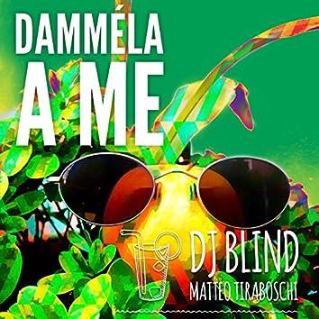 Damméla a me (feat. DJ Blind)