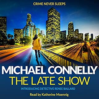 The Late Show                   By:                                                                                                                                 Michael Connelly                               Narrated by:                                                                                                                                 Katherine Moennig                      Length: 9 hrs and 22 mins     852 ratings     Overall 4.4