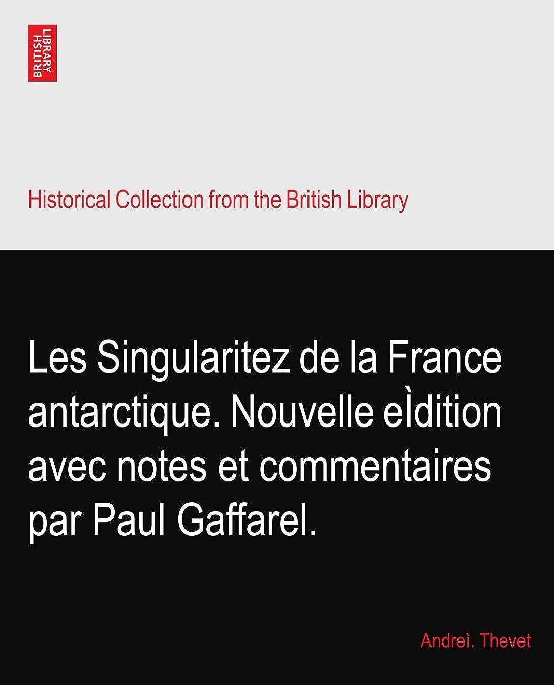 怖がらせる型階層Les Singularitez de la France antarctique. Nouvelle eìdition avec notes et commentaires par Paul Gaffarel.