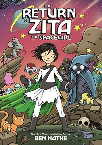 [The Return of Zita the Spacegirl] [By: Hatke, Ben] [May, 2014]