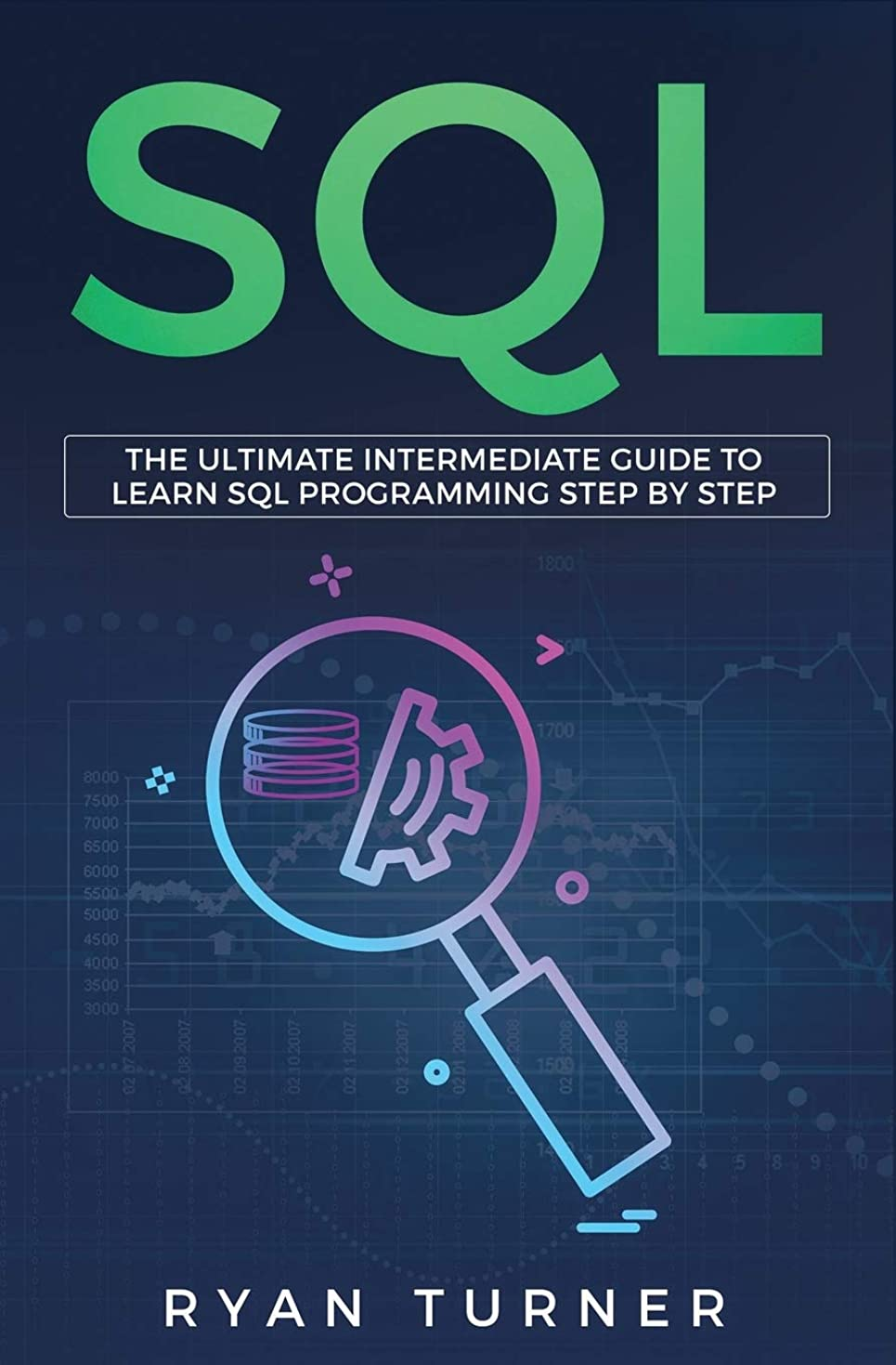 好き媒染剤逸話SQL: The Ultimate Intermediate Guide to Learn SQL Programming Step by Step