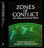 Zones of Conflict: World Strategic Atlas
