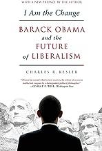 I Am the Change: Barack Obama and the Future of Liberalism