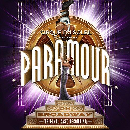 Cirque Du Soleil Paramour (Original Broadway Cast)