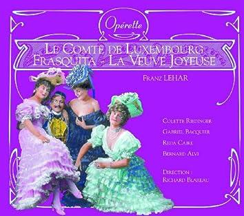La Veuve joyeuse - Frasquita - Le Comte de Luxembourg