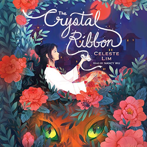 The Crystal Ribbon Audiobook By Celeste Lim cover art