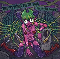 THE PSYCHO FILTH VOL.6 -DISTORTED DESIRE-