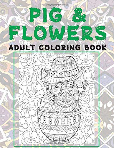 Pig & Flowers - Adult Coloring Book 🐷