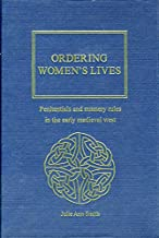 Ordering Women's Lives: Penitentials and Nunnery Rules in the Early Medieval West