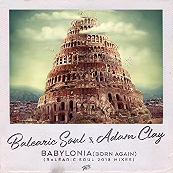 Babylonia (Born Again) [Balearic Soul 2018 Radio Edit]