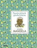 Nelson Mandela (Pequeños Relatos Grandes Historias)