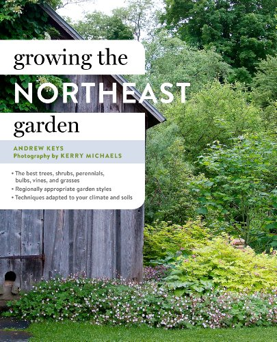 Compare Textbook Prices for Growing the Northeast Garden: Regional Ornamental Gardening Regional Ornamental Gardening Series  ISBN 9781604694482 by Keys, Andrew,Michaels, Kerry