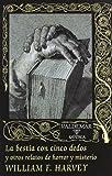 La bestia con cinco dedos: Y otros relatos (Gótica)