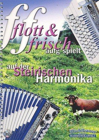 Flott und frisch aufg'spielt (+CD) :
