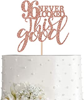 96 Rose Gold Glitter 96 Never Looked This Good Cake Topper, 96th Birthday Party Toppers Decorations, Supplies