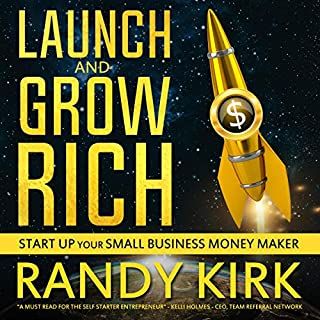 Launch and Grow Rich: Start Up Your Small Business Money Maker cover art