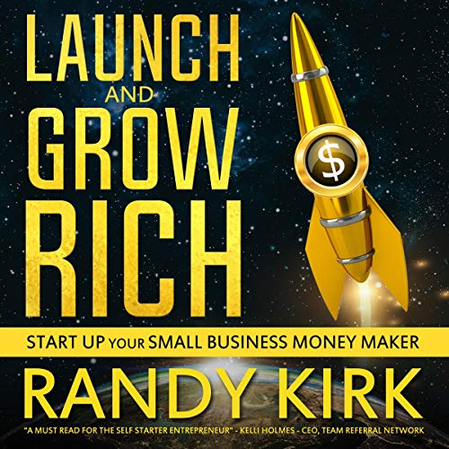 Launch and Grow Rich: Start Up Your Small Business Money Maker Titelbild