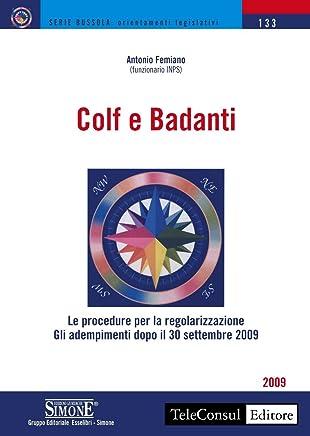 Colf e Badanti: Le procedure per la regolarizzazione - Gli adempimenti dopo il 30 settembre 2009 (La bussola)