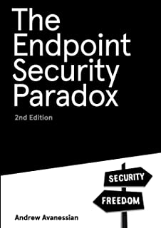 The Endpoint Security Paradox 2nd Edition