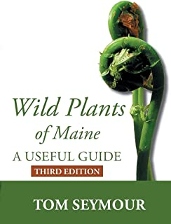 Wild Plants of Maine: A Useful Guide Third Edition