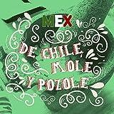 Mex 'De Chile, Mole y Pozole'