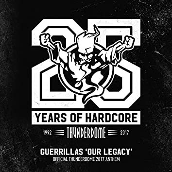 Our Legacy (Official Thunderdome 2017 Anthem)