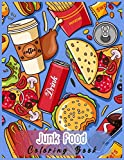 Junk Food Coloring Book: A Beautiful Illustrations Cover Junk/Fast Food Coloring Book For Girls and Boys with Bacon; Cake; Candy; Chips; Chocolate; ... Ice Cream Cone; Ketchup; Lollipop and More