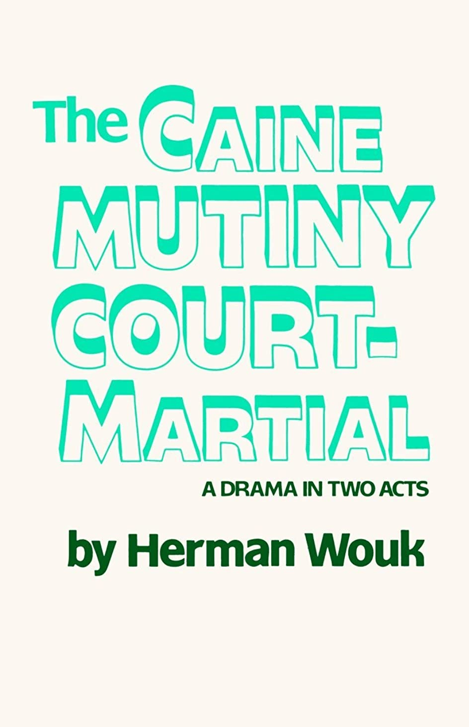 狂乱競争ポテトThe Caine Mutiny Court-Martial: A Drama In Two Acts