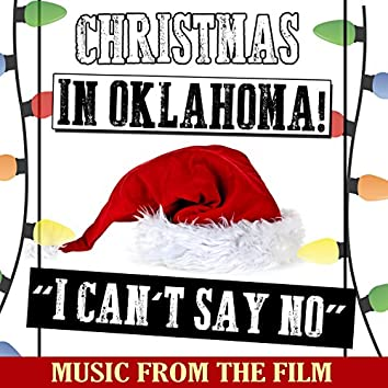 """Christmas in Oklahoma: Music from the Film """"I Can't Say No"""""""