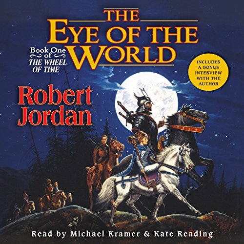 The Eye of the World     Book One of The Wheel of Time              By:                                                                                                                                 Robert Jordan                               Narrated by:                                                                                                                                 Kate Reading,                                                                                        Michael Kramer                      Length: 29 hrs and 57 mins     34,427 ratings     Overall 4.6