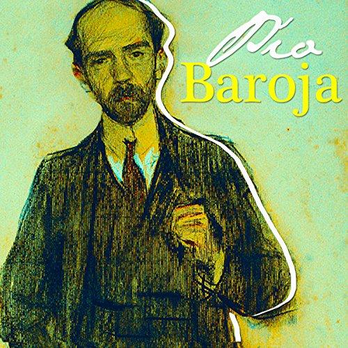 Pío Baroja [Spanish Edition]  Audiolibri