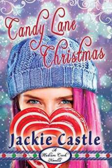 Candy Lane Christmas: A Clean Small-Town Holiday Romance (Madison Creek Town Series Novella Book 2) by [Jackie Castle]