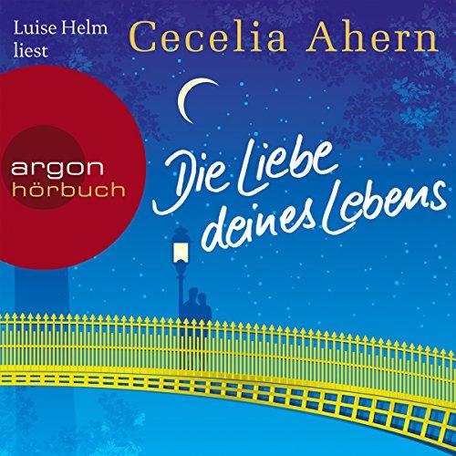 Die Liebe deines Lebens                   Autor:                                                                                                                                 Cecelia Ahern                               Sprecher:                                                                                                                                 Luise Helm                      Spieldauer: 10 Std. und 39 Min.     1.653 Bewertungen     Gesamt 4,3