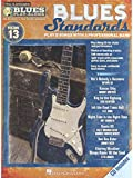 Blues Play-Along Volume 13: Blues Standards. For instruments in B, instruments in E, bass instruments, instruments in C