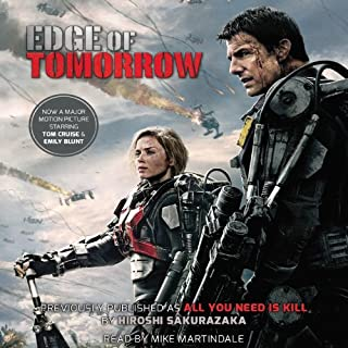 Edge of Tomorrow (Movie Tie-in Edition)     All You Need Is Kill              By:                                                                                                                                 Hiroshi Sakurazaka                               Narrated by:                                                                                                                                 Mike Martindale                      Length: 5 hrs and 25 mins     63 ratings     Overall 4.4