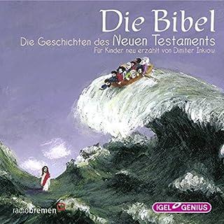 Die Bibel: Die Geschichten des Neuen Testaments                   Autor:                                                                                                                                 Dimiter Inkiow                               Sprecher:                                                                                                                                 Peter Kaempfe                      Spieldauer: 1 Std. und 38 Min.     4 Bewertungen     Gesamt 4,5
