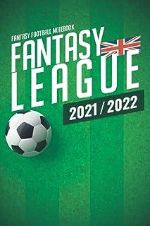 Fantasy League 2021 2022: The ultimate Fantasy Football book! Create and follow your team in all 38 Fantasy Premier League...