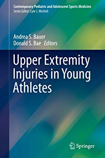 Upper Extremity Injuries in Young Athletes (Contemporary Pediatric and Adolescent Sports Medicine)