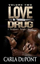 Love Drug: A Sgt. Knight Novel (Vol. 2)