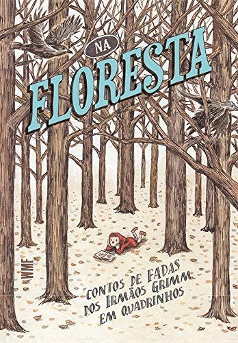 Na floresta: Contos de fadas dos Irmãos Grimm em quadrinhos