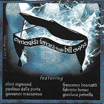 Esmeralda Ferrara Sings Bill Evans (feat. Eliot Zigmund, Paolino Dalla Porta, Giovanni Mazzarino, Francesco Bearzatti, Fabrizio Bosso, Gianluca Petrella)