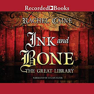 Ink and Bone     The Great Library              By:                                                                                                                                 Rachel Caine                               Narrated by:                                                                                                                                 Julian Elfer                      Length: 10 hrs and 26 mins     1,706 ratings     Overall 4.2