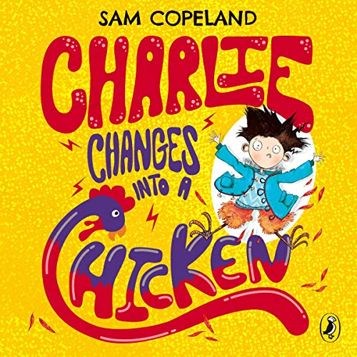 Charlie Changes Into a Chicken audiobook cover art