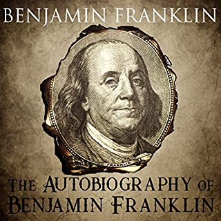 The Autobiography of Benjamin Franklin                   By:                                                                                                                                 Benjamin Franklin                               Narrated by:                                                                                                                                 Kevin Theis                      Length: 6 hrs and 32 mins     15 ratings     Overall 4.7