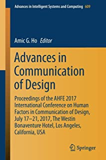 Advances in Communication of Design: Proceedings of the AHFE 2017 International Conference on Human Factors in Communicati...