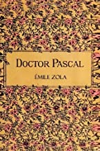 Doctor Pascal: or Life and Heredity by Émile Zola (2013-10-11)