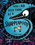 Saunders, Matt - There's No Such Thing as a Snappenpoop (Illustrated by Matt Saunders)