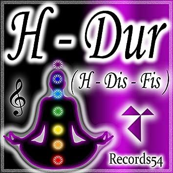 H - Dur (H - Dis - Fis)